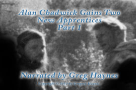 Alan Chadwick Gains Two New Apprentices, Part 1